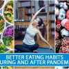 Better Eating Habits During And After Pandemic
